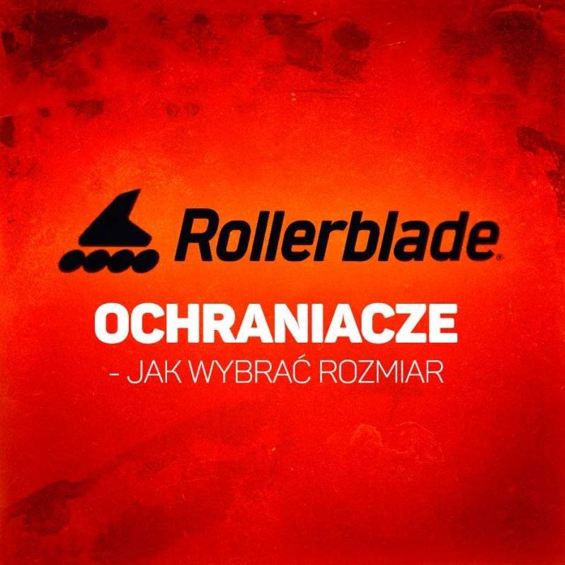 Ochraniacze Rollerblade - jak wybrać rozmiar